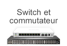 Switch et commutateur